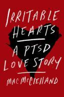 Imagen de portada para Irritable hearts : a PTSD love story