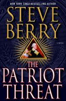 Cover image for The patriot threat. bk. 10 : Cotton Malone series