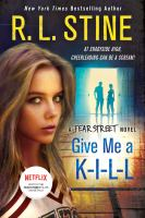 Cover image for Give me a K-I-L-L. bk. 6 : Fear Street series