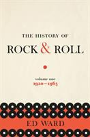 Cover image for The history of rock & roll. Volume 1 : 1920-1963