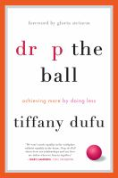 Cover image for Drop the ball : achieving more by doing less