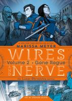 Cover image for Gone rogue. Vol. 2 [graphic novel] : Wires and nerve, the Lunar chronicles series