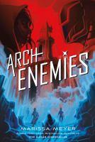 Imagen de portada para Archenemies. bk. 2 : Renegades trilogy series