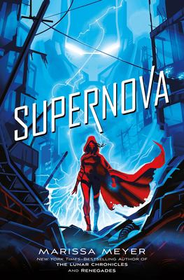 Cover image for Supernova. bk. 3 : Renegades trilogy series