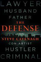 Cover image for The defense. bk. 1 : Eddie Flynn series