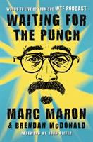 Cover image for Waiting for the punch : words to live by from the WTF podcast