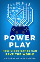 Cover image for Power play : how video games can save the world