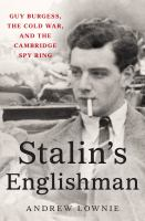 Cover image for Stalin's Englishman : Guy Burgess, the Cold War, and the Cambridge spy ring