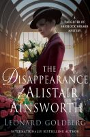 Cover image for The disappearance of Alastair Ainsworth. bk. 3 : Daughter of Sherlock Holmes series