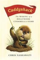 Cover image for Caddyshack : the making of a Hollywood Cinderella story