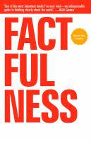 Cover image for Factfulness : ten reasons we're wrong about the world - and why things are better than you think