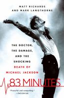 Cover image for 83 minutes : the doctor, the damage, and the shocking death of Michael Jackson
