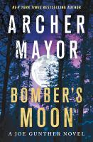 Cover image for Bomber's moon. bk. 30 : Joe Gunther series