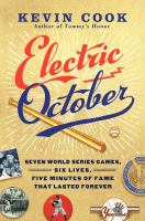 Cover image for Electric October : seven World Series games, six lives, five minutes of fame that lasted forever