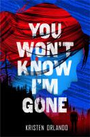 Cover image for You won't know I'm gone. bk. 2 : Black angel chronicles series