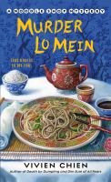 Cover image for Murder lo mein. bk. 3 : Noodle shop mystery series
