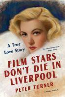 Imagen de portada para Film stars don't die in Liverpool : a true love story