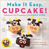 Cover image for Make it easy, cupcake! : fabulously fun creations in 4 simple steps