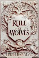 Imagen de portada para Rule of wolves. bk. 2 : King of scars duology series