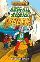 Cover image for Abigail Adams, pirate of the Caribbean. bk. 2 : Time twisters series