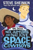 Cover image for Neil Armstrong and Nat Love, space cowboys : Time Twisters series