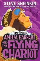 Imagen de portada para Amelia Earhart and the flying chariot. bk. 4 : Time twisters series