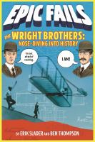 Cover image for The Wright brothers : nose-diving into history : Epic fails
