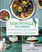 Cover image for Margaritaville, the cookbook : relaxed recipes for a taste of paradise