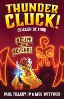 Imagen de portada para Recipe for revenge. bk. 2 : Thundercluck! Chicken of Thor series