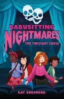 Cover image for The twilight curse. bk. 3 : Babysitting nightmares series