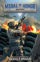 Imagen de portada para Ryan Pitts : Afghanistan : a firefight in the mountains of Wanat