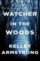 Cover image for Watcher in the woods. bk. 4 : Rockton series