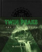 Cover image for Twin Peaks : the final dossier