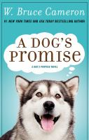 Cover image for A dog's promise : Dog's Purpose Novel series