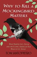 Imagen de portada para Why To kill a mockingbird matters : what Harper Lee's book and the iconic American film mean to us today