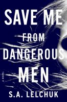 Cover image for Save me from dangerous men. bk. 1 : a novel : Nikki griffin series