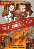 Cover image for The great Chicago fire [graphic novel] : rising from the ashes