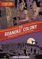 Cover image for The Roanoke colony [graphic novel] : America's first mystery