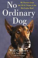Imagen de portada para No ordinary dog : my partner from the SEAL Teams to the Bin Laden raid