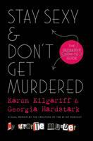 Cover image for Stay sexy & don't get murdered : the definitive how-to guide
