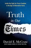 Imagen de portada para Truth in our times : inside the fight to save press freedom in the age of alternative facts