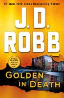 Cover image for Golden in death. bk. 50 : In death series