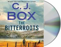 Cover image for The Bitterroots [sound recording CD] : a novel