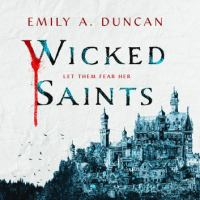 Cover image for Wicked saints Something Dark and Holy Series, Book 1.