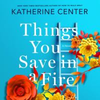Cover image for Things you save in a fire A Novel.