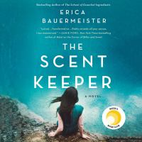 Cover image for The scent keeper A novel.