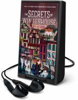 Cover image for The secrets of Winterhouse. bk. 2 [Playaway] : Winterhouse series
