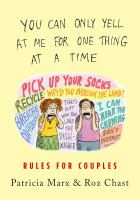 Imagen de portada para You can only yell at me for one thing at a time : rules for couples