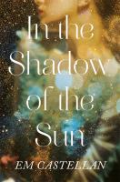 Cover image for IN THE SHADOW OF THE SUN