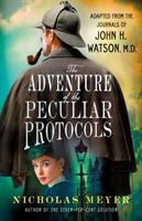 Cover image for The adventure of the peculiar protocols : adapted from the journals of John H. Watson, M.D.